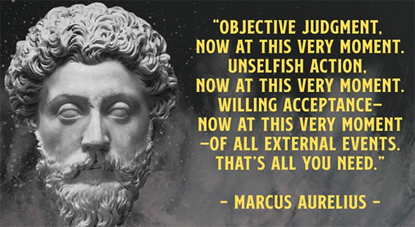 Objective judgement, now, at this very moment. Unselfish action, now, at this very moment. Willing acceptance - now, at this very moment - of all external events. That's all you need. - Marcus Aurelius